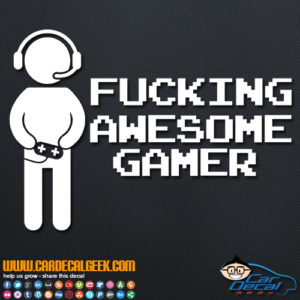Fucking Awesome Gamer Decal Sticker
