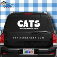 Cats Because People Suck Car Window Decal Sticker