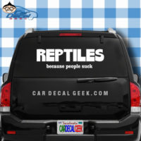 Reptiles - Beacuse People Suck Car Window Decal