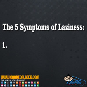 The 5 Symptoms of Laziness Decal Sticker
