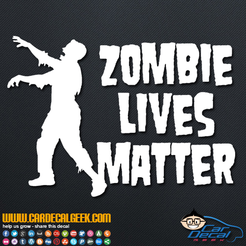 Zombie Lives Matter Decal Sticker