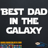 Best Dad in the Galaxy Decal Sticker