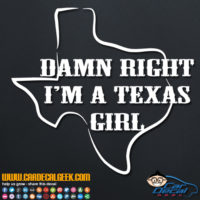 Damn Right I'm a Texas Girl Decal Sticker