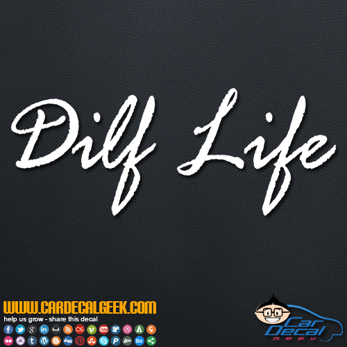 DILF Life Decal Sticker
