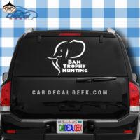 Ban Trophy Hunting Elephant Car Truck Window Decal Sticker