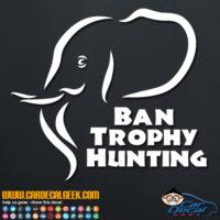 Ban Trophy Hunting Elephant Decal Sticker