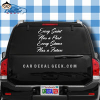 Every Saint Has a Past Every Sinner Has a Future Car Window Decal Sticker