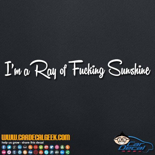 I'm a Ray of Fucking Sunshine Decal Sticker