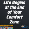 Life Begins at the End of Your Comfort Zone Decal Sticker