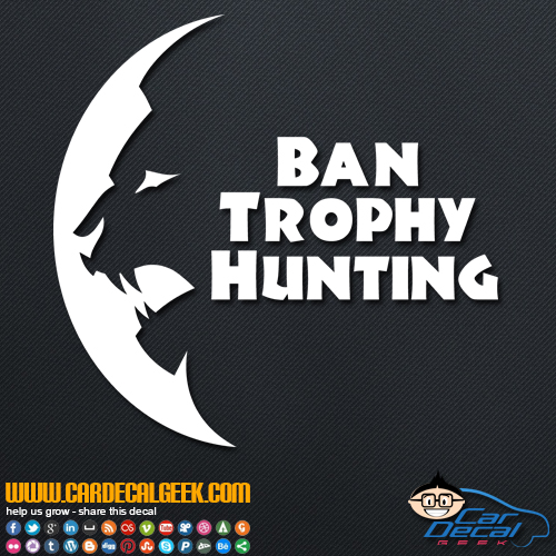 Ban Trophy Hunting Lion Decal Sticker