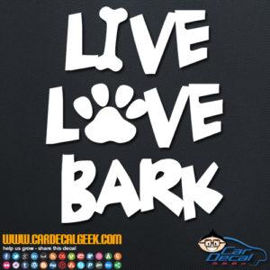 Live Love Bark Decal Sticker