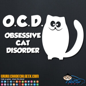 O.C.D Obsessive Cat Disorder Decal Sticker