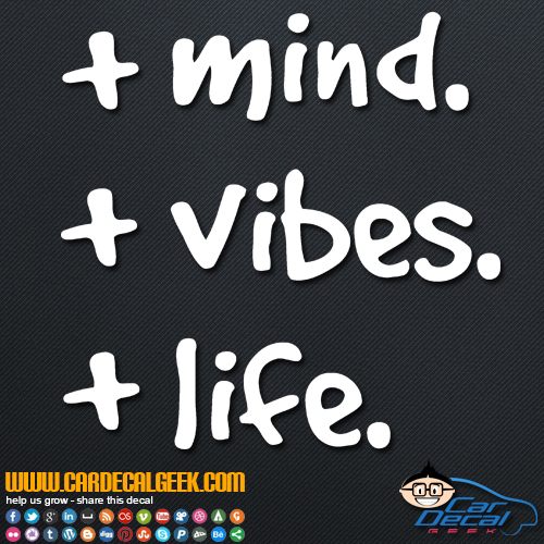 Positive Mind Positive Vibes Positive Life Decal Sticker
