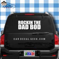 Rockin' the Dad Bod Car Truck Decal Sticker