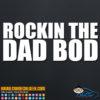 Rockin' the Dad Bod Decal Sticker