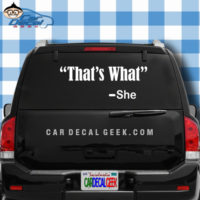 That's What She Said Car Window Decal Sticker
