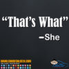 That's What She Said Decal Sticker