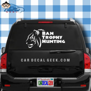 Ban Trophy Hunting Tigers Car Truck Window Decal Sticker
