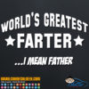 World's Greatest Farter - I Mean Father Decal Sticker