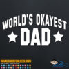 World's Okayest Dad Decal Sticker