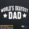 World's Okayest Dad Decal Sticker