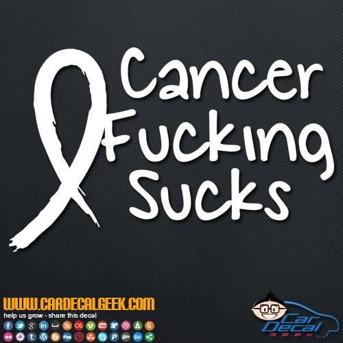 Cancer Fucking Sucks Decal Sticker