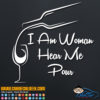 I Am Woman Hear Me Pour Decal Sticker