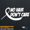 No Hair Don't Care Cancer Decal Sticker