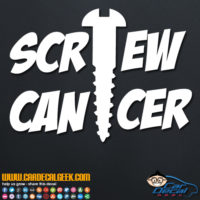 Screw Cancer Decal Sticker