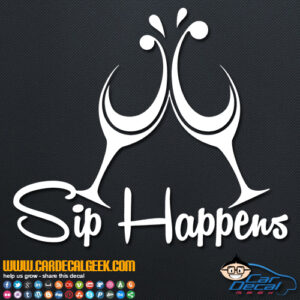 Sip Happens Wine Decal Sticker