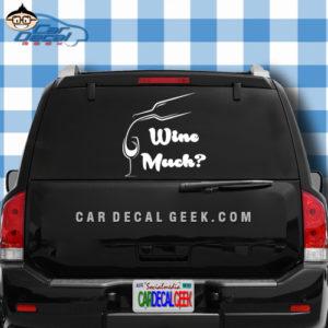 Wine Much Car Window Decal Sticker