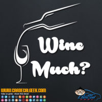 Wine Much Decal Sticker