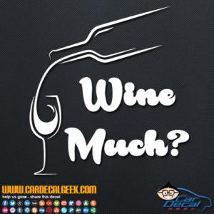 Wine Much Decal Sticker