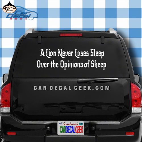 A Lion Never Loses Sleep Over the Opinions of Sheep Car Window Decal Sticker