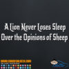 A Lion Never Loses Sleep Over the Opinions of Sheep Decal Sticker