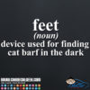 Feet a Device Used to Find Cat Barf in the Dark Decal Sticker