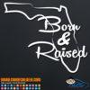 Florida Born and Raised Decal Sticker