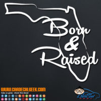 Florida Born and Raised Decal Sticker
