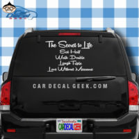 The Secret to Life Eat Half Walk Double Laugh Triple and Love Without Measure Car Window Decal Sticker