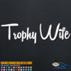 Trophy Wife Decal Sticker