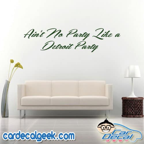 Ain't No Party Like a Detroit Party Wall Decal Sticker