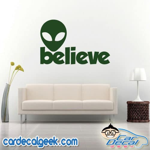 Alien Believe Wall Decal Sticker