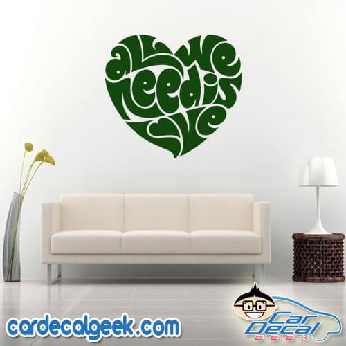 All We Need is Love Wall Decal Sticker