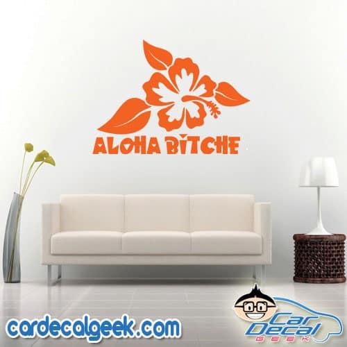 Aloha Bitches Hawaiian Hibiscus Flower Wall Decal Sticker