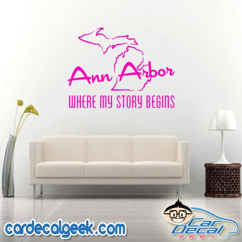 Ann Arbor Where My Story Begins Wall Decal Sticker
