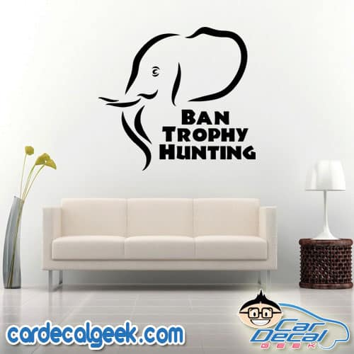 Ban Trophy Hunting Elephant Wall Decal Sticker