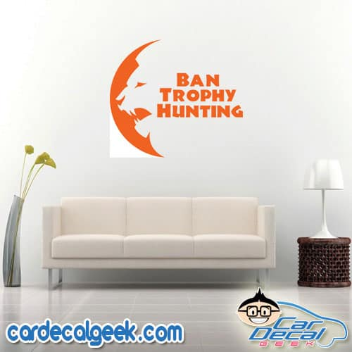 Ban Trophy Hunting Lion Wall Decal Sticker
