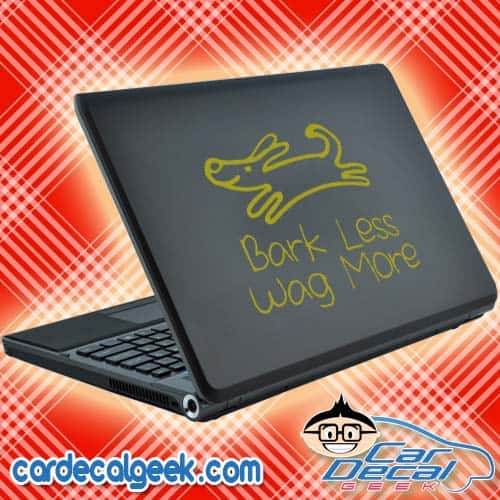 Bark Less Wag More Laptop Decal Sticker