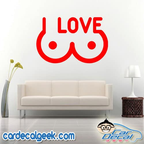 I Love Boobs Wall Decal Sticker