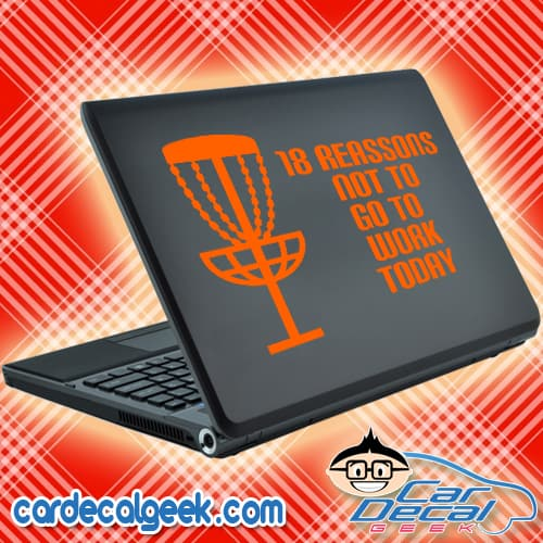 18 Reasons Not To Go To Work Disc Golf Laptop Decal Sticker